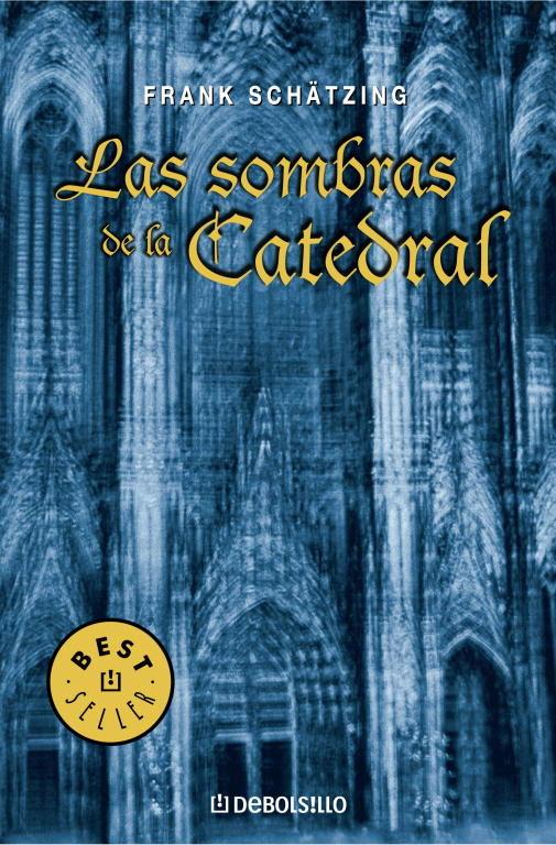 Las Sombras De La Catedral por Frank Schatzing
