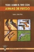 Todo Sobre El Tiro Con Armas De Fuego por Celso L. Solis Peña epub