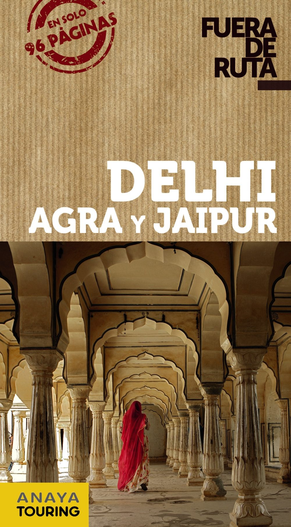 Delhi, Agra Y Jaipur 2017 (fuera De Ruta) 2ª Ed. por Eva Alba