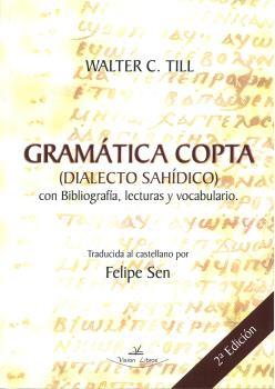Gramatica Copta (dialecto Sahidico) Con Bibliografia, Lecturas Y Vocabulario (2ª Ed.) por Felipe Sen