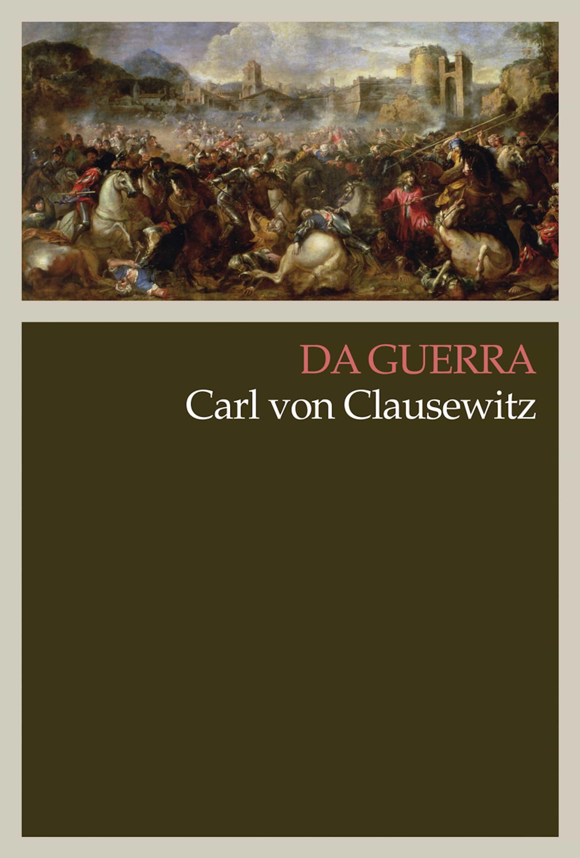 Carl Von Clausewitz Della Guerra Pdf