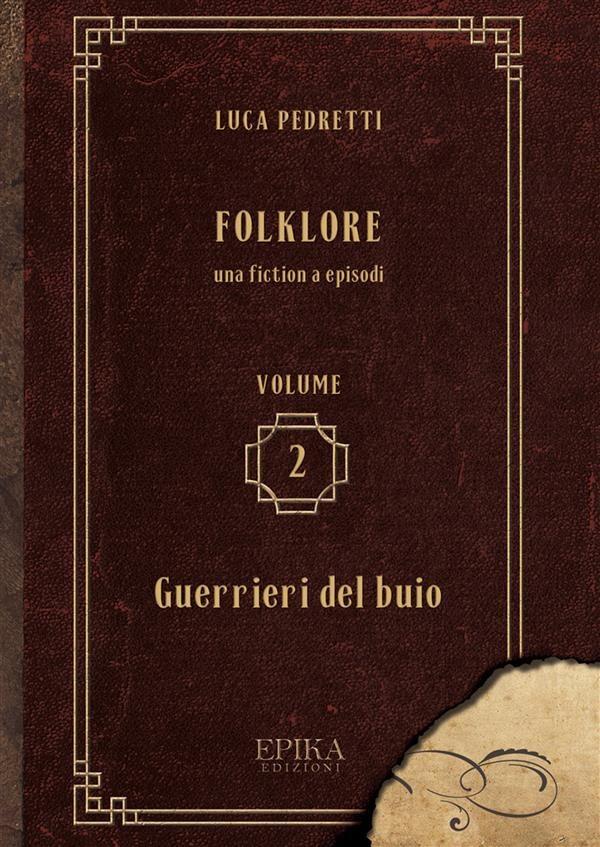folklore vol 2 - guerrieri del buio (ebook)-9788899436865