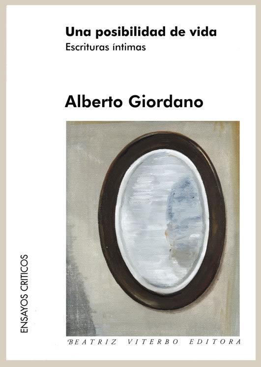 Una Posibilidad De Vida. Escrituras Intimas por Alberto Giordano epub