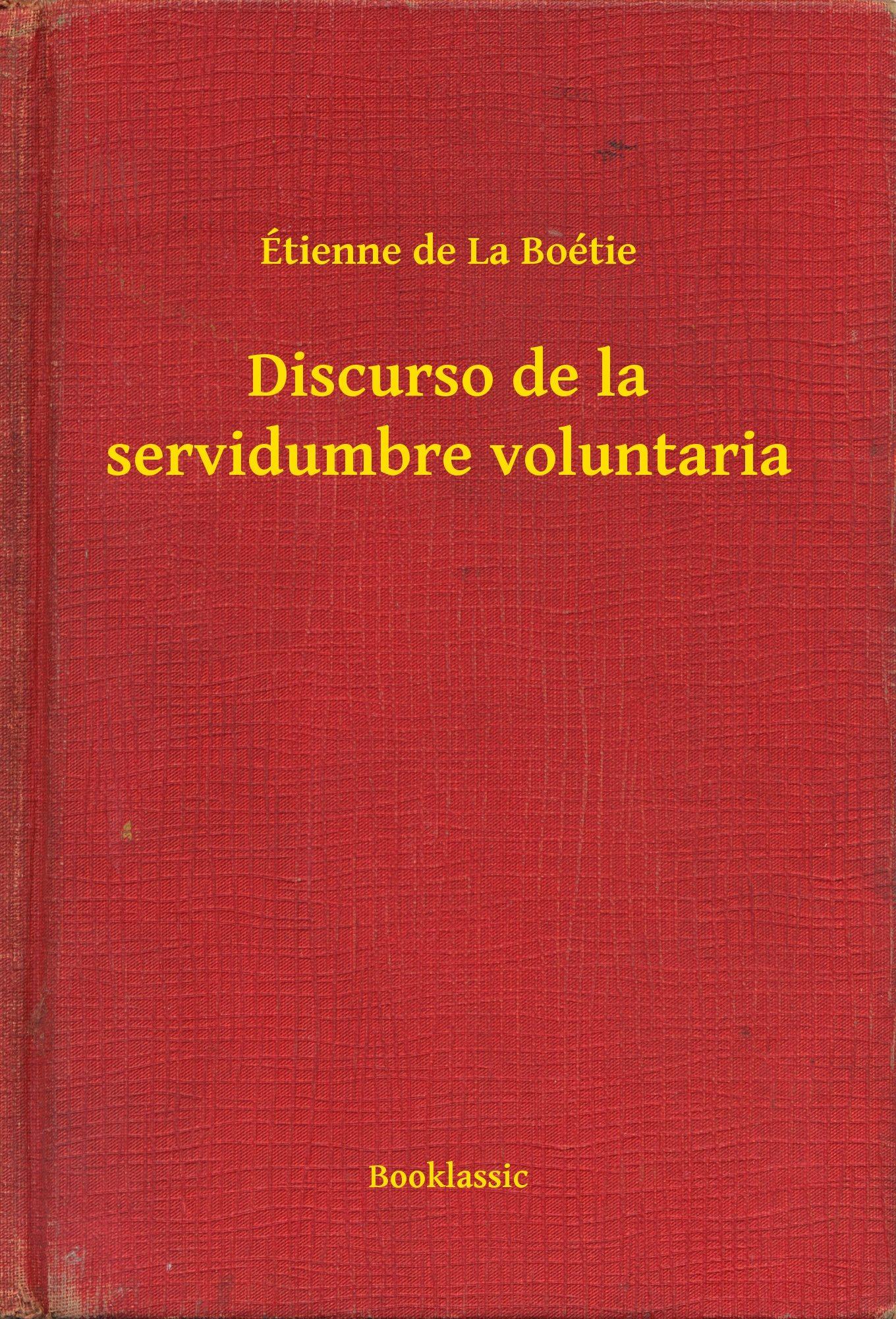 Resultado de imagen para servidumbre voluntaria etienne de la boetie