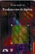 Fundamentos De Algebra por Felipe Zaldivar epub