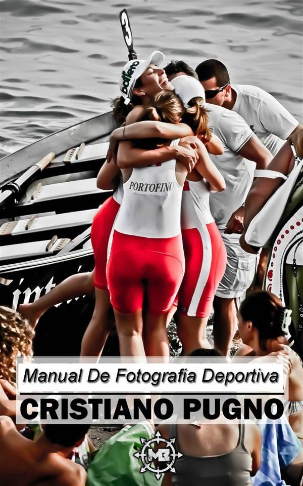 Manual De Fotografía Deportiva   por Cristiano Pugno