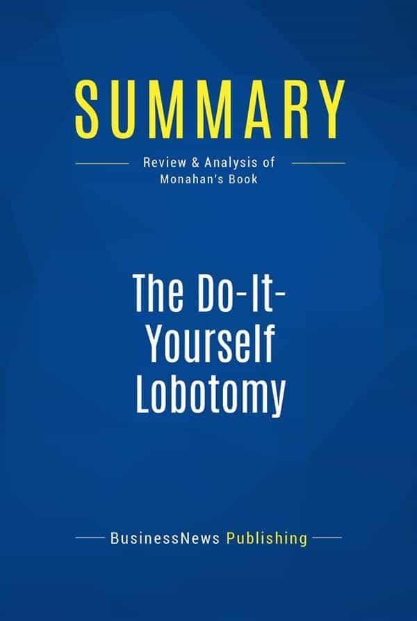 Summary the do it yourself lobotomy ebook publishing businessnews summary the do it yourself lobotomy ebook 9782511021675 solutioingenieria Images
