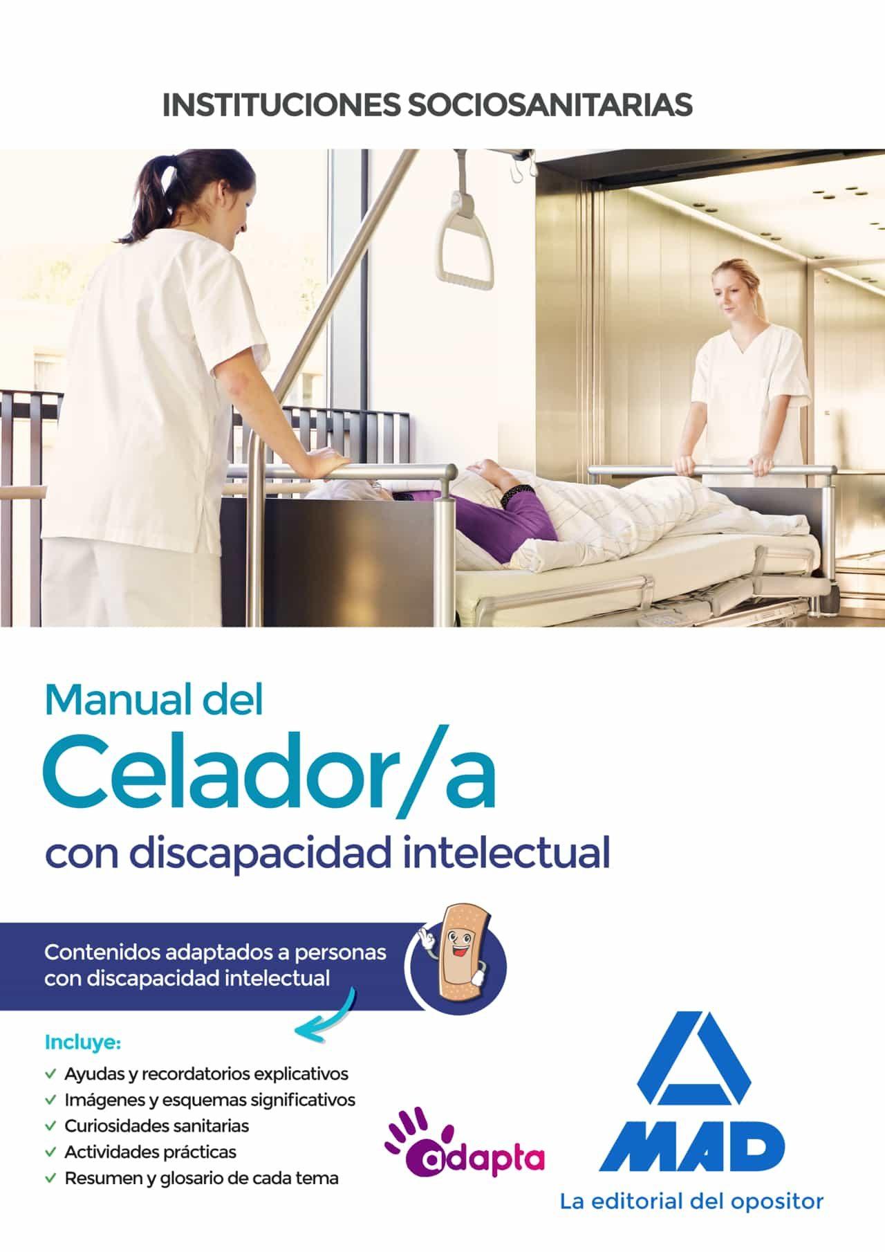 Manual Del Celador/a De Instituciones Sanitarias: Contenidos Adaptados A Persona Con Discapacidad Intelectual por Vv.aa.