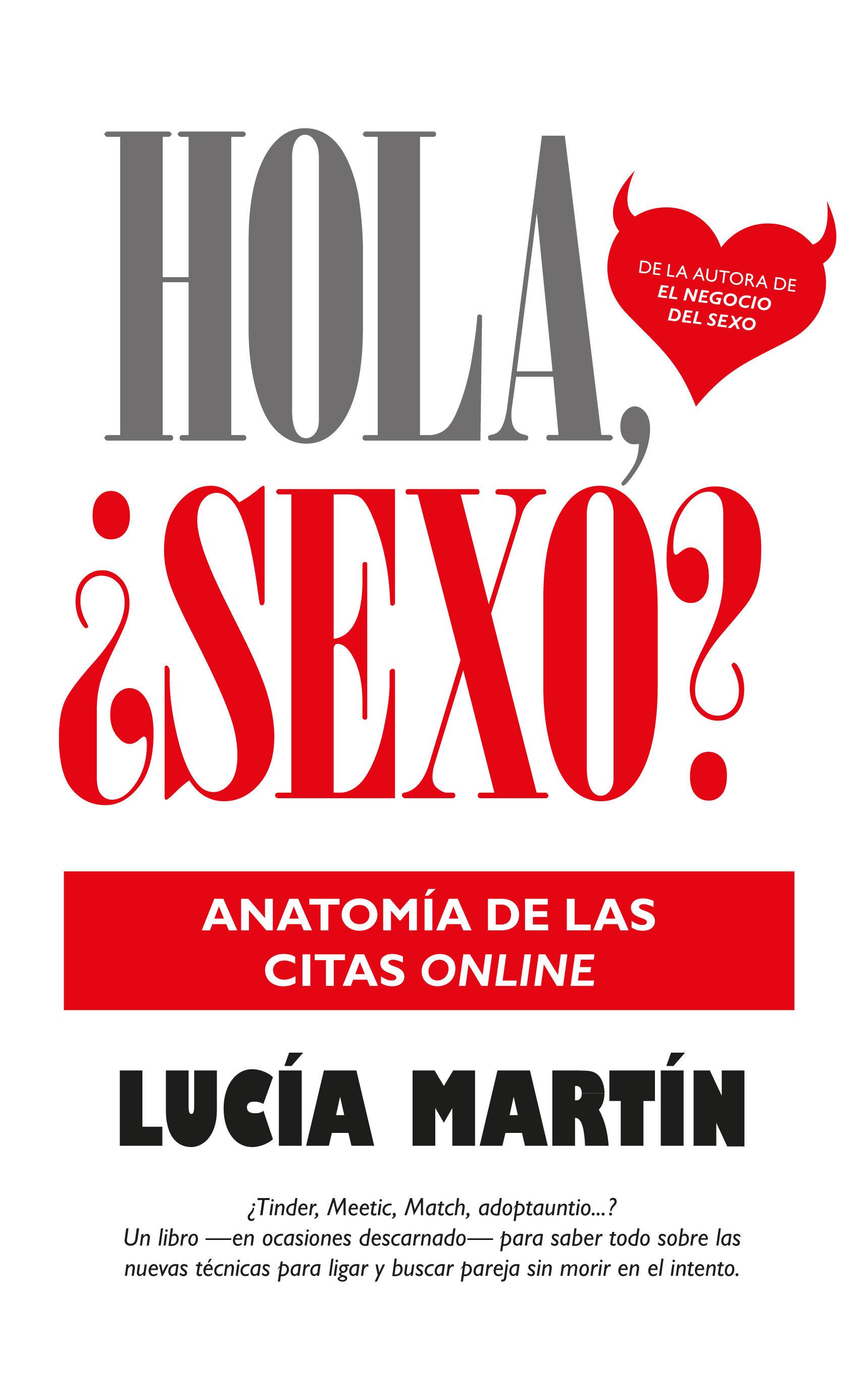 HOLA, ¿SEXO?: ANATOMÍA DE LAS CITAS ONLINE | LUCIA MARTIN | Comprar ...