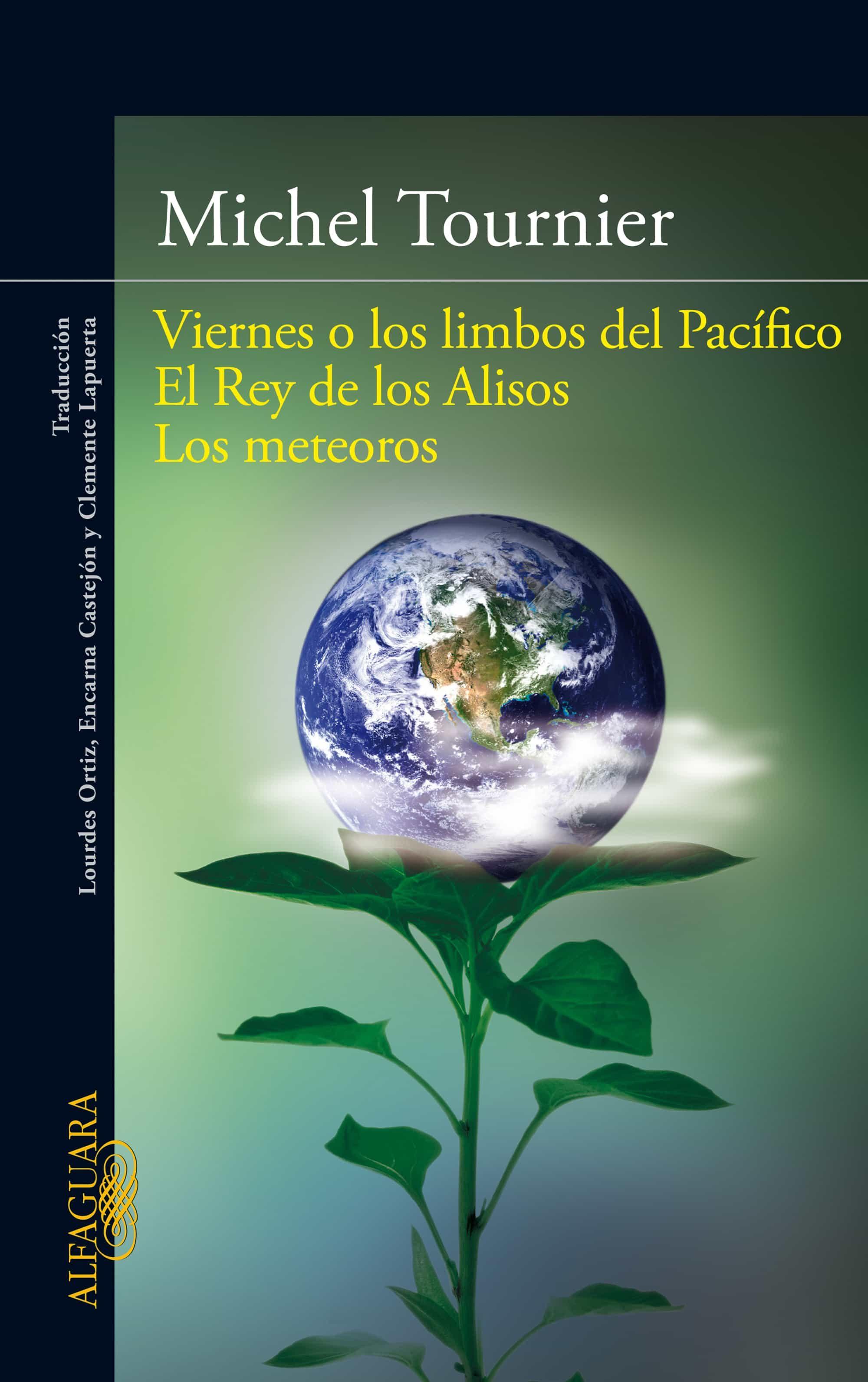 Viernes O Los Limbos Del Pacífico   El Rey De Los Alisos   Los Meteoros   por Michel Tournier