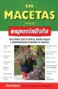 Las Macetas Para El Especialista: Guia Basica Para El Cultivo, Di Seño, Mejora Y Mantenimiento De Plantas En Macetas por David Squire
