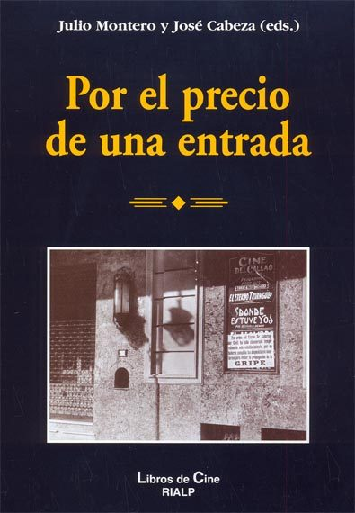 Por El Precio De Una Entrada por Julio Montero;                                                                                    Jose Cabeza epub