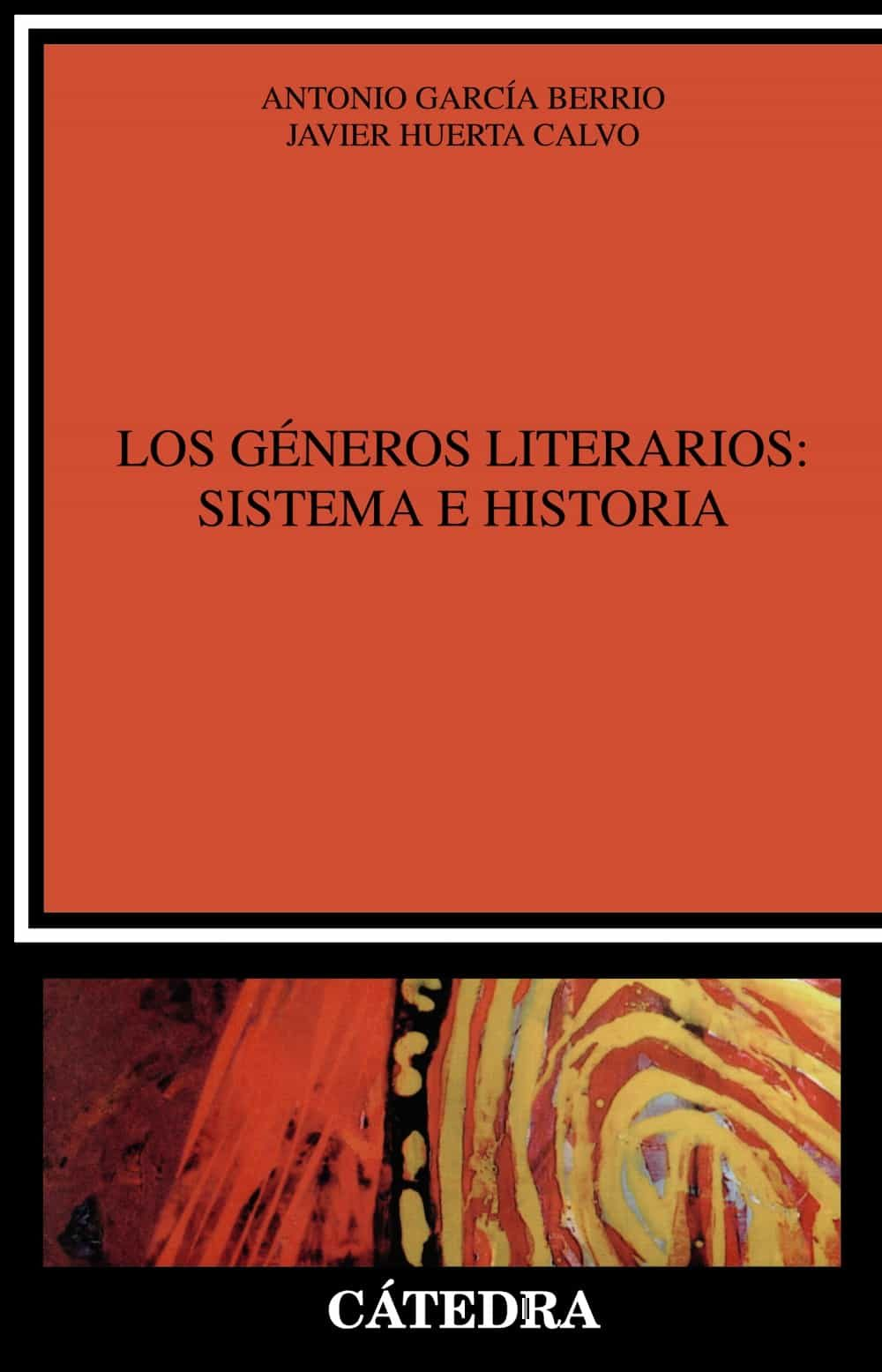 Los Generos Literarios: Sistema E Historia por Antonio Garcia-berrio