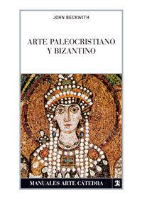 Arte Paleocristiano Y Bizantino por John Beckwith Gratis