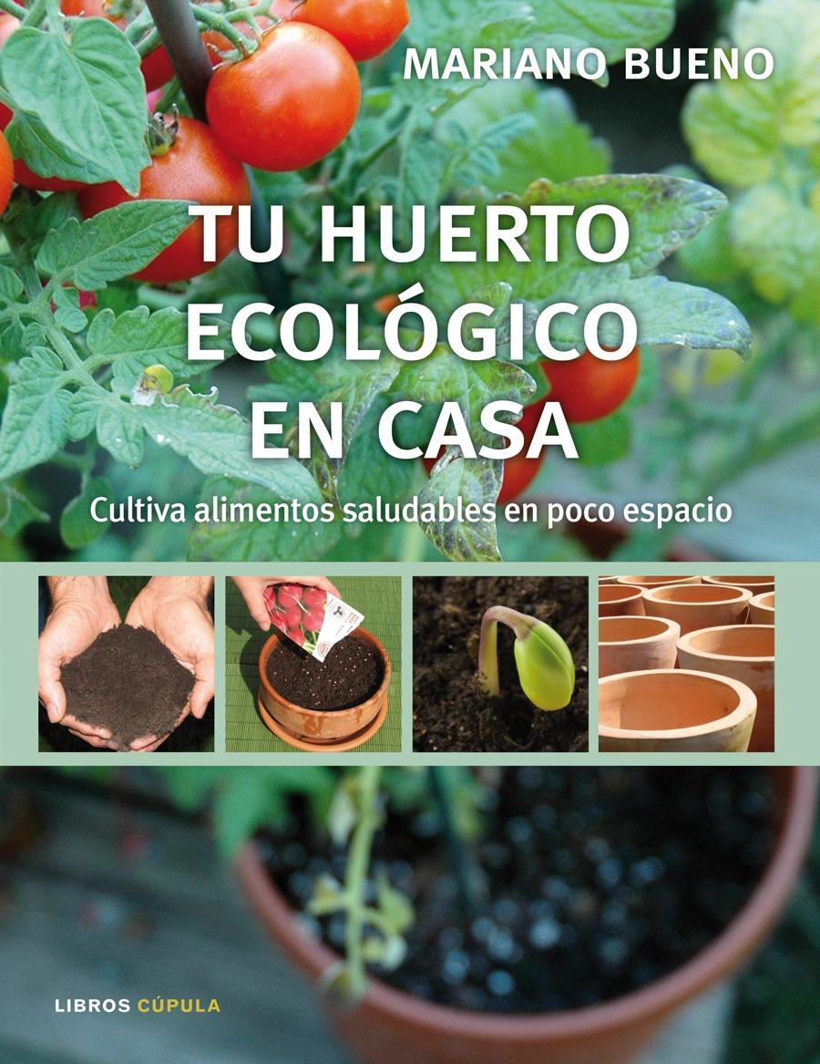 tu huerto ecologico en casa cultiva alimentos saludables en poco bueno bosch