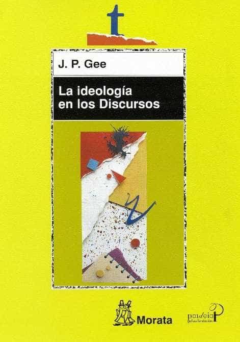 la ideologia en los discursos-j.p. gee-9788471124975
