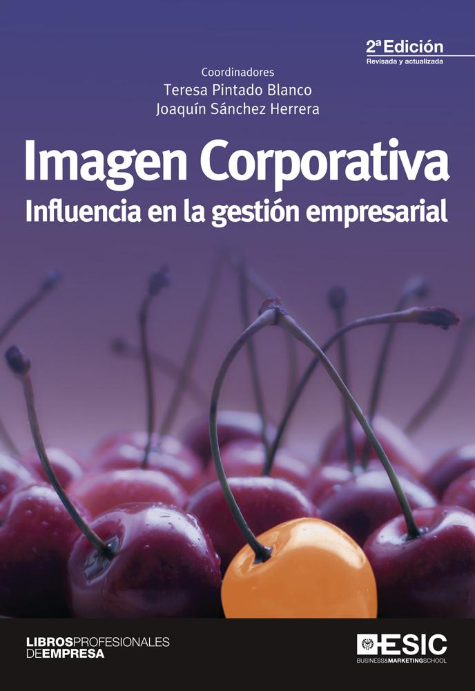 Resultado de imagen para Imagen corporativa. Influencia en la gestión empresarial. - 2a ed.