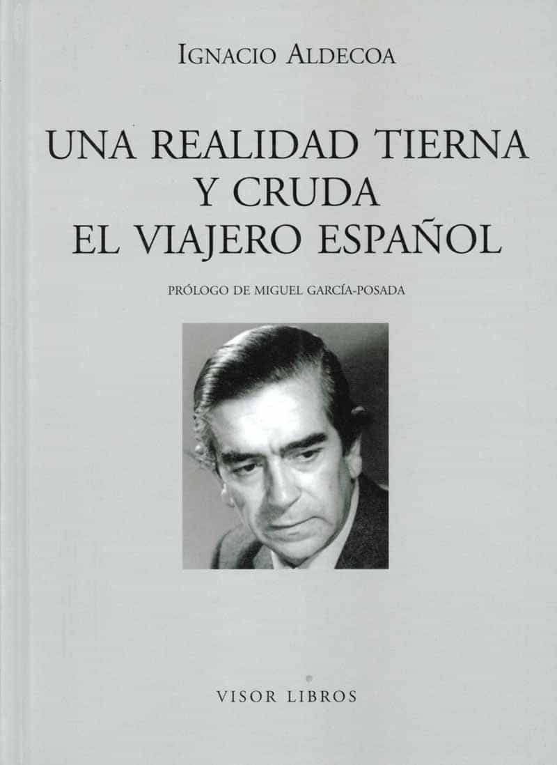 Una Realidad Tierna Y Cruda: El Viajero Español por Ignacio Aldecoa