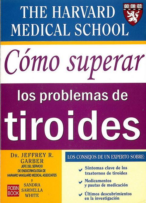 Como Superar Los Problemas De Tiroides por Jeffrey R. Garber;                                                                                    Sandra Sardella White