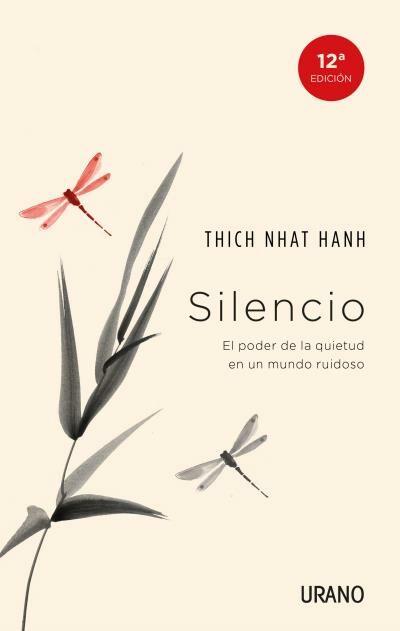 Silencio: El Poder De La Quietud En Un Mundo Ruidoso por Thich Nhat Hanh