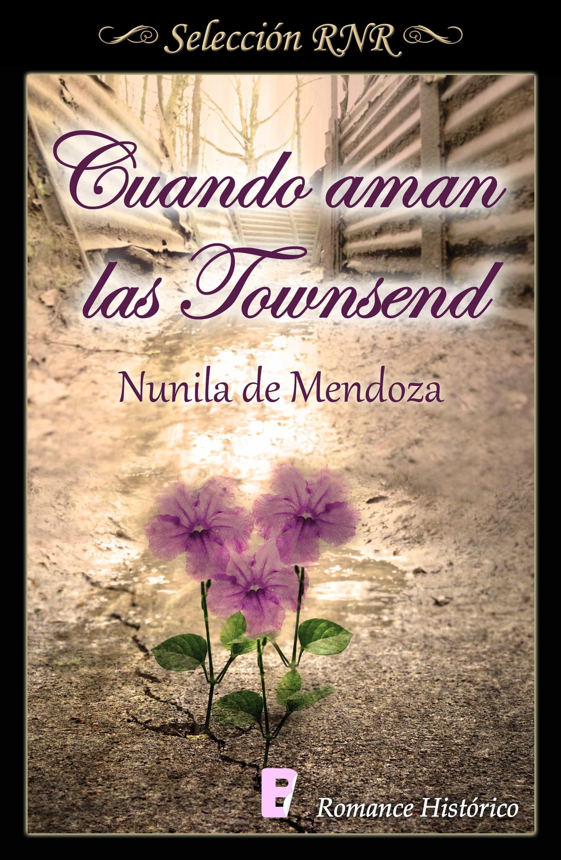 Resultado de imagen para Cuando aman las Townsend. Nunila de Mendoza.