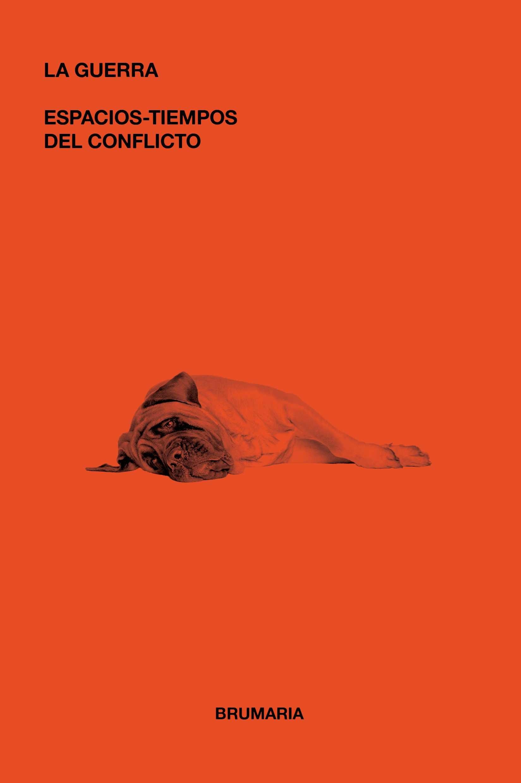 La Guerra: Espacios-tiempos Del Conflicto por Pedro Jose Mariblanca Corrales