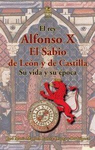 el rey alfonso x el sabio de leon y de castilla-jose maria manuel garcia-osuna-9788494734175