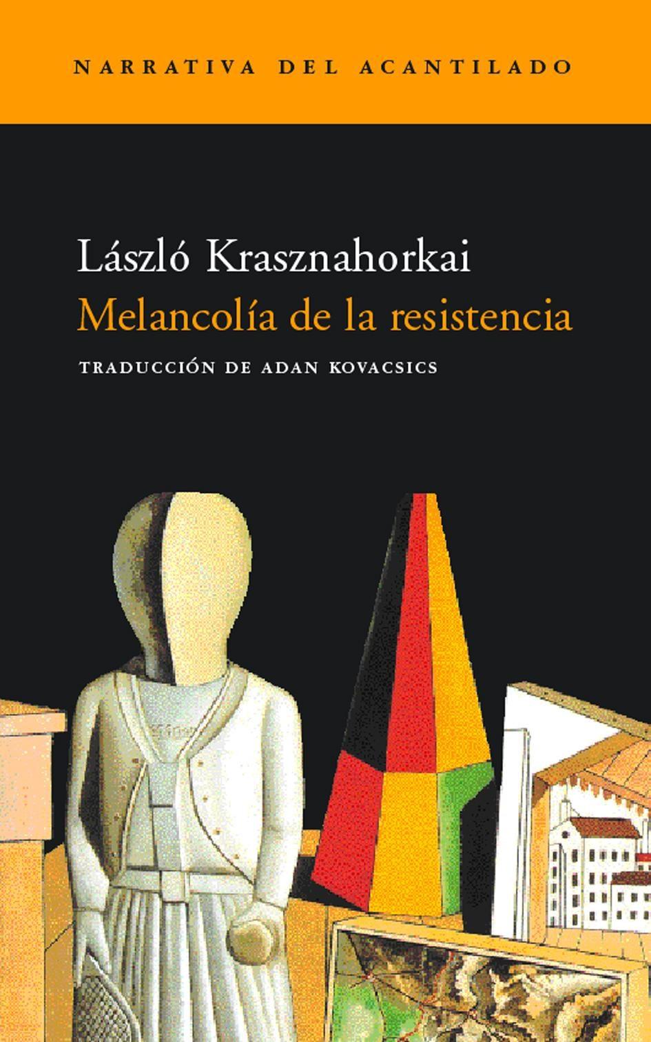 melancolia de la resistencia-laszlo krasznahorkai-9788495359575