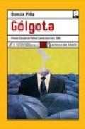 Golgota (premio Ciudad De Palma Camilo Jose Cela 2005) por Roman Piña epub