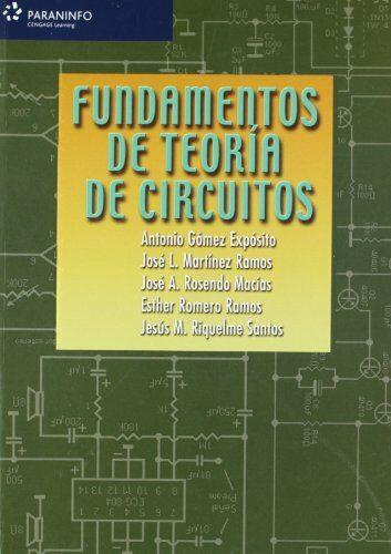 Fundamentos De Teoria De Circuitos por Baldomero Macias Rosendo;                                                                                    Antonio Gomez Exposito;                                                                                    Jose Martinez Ramos epub