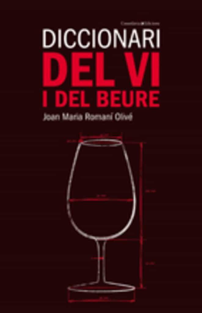 Diccionari Del Vi I Del Beure por Joan Maria Romani I Olive