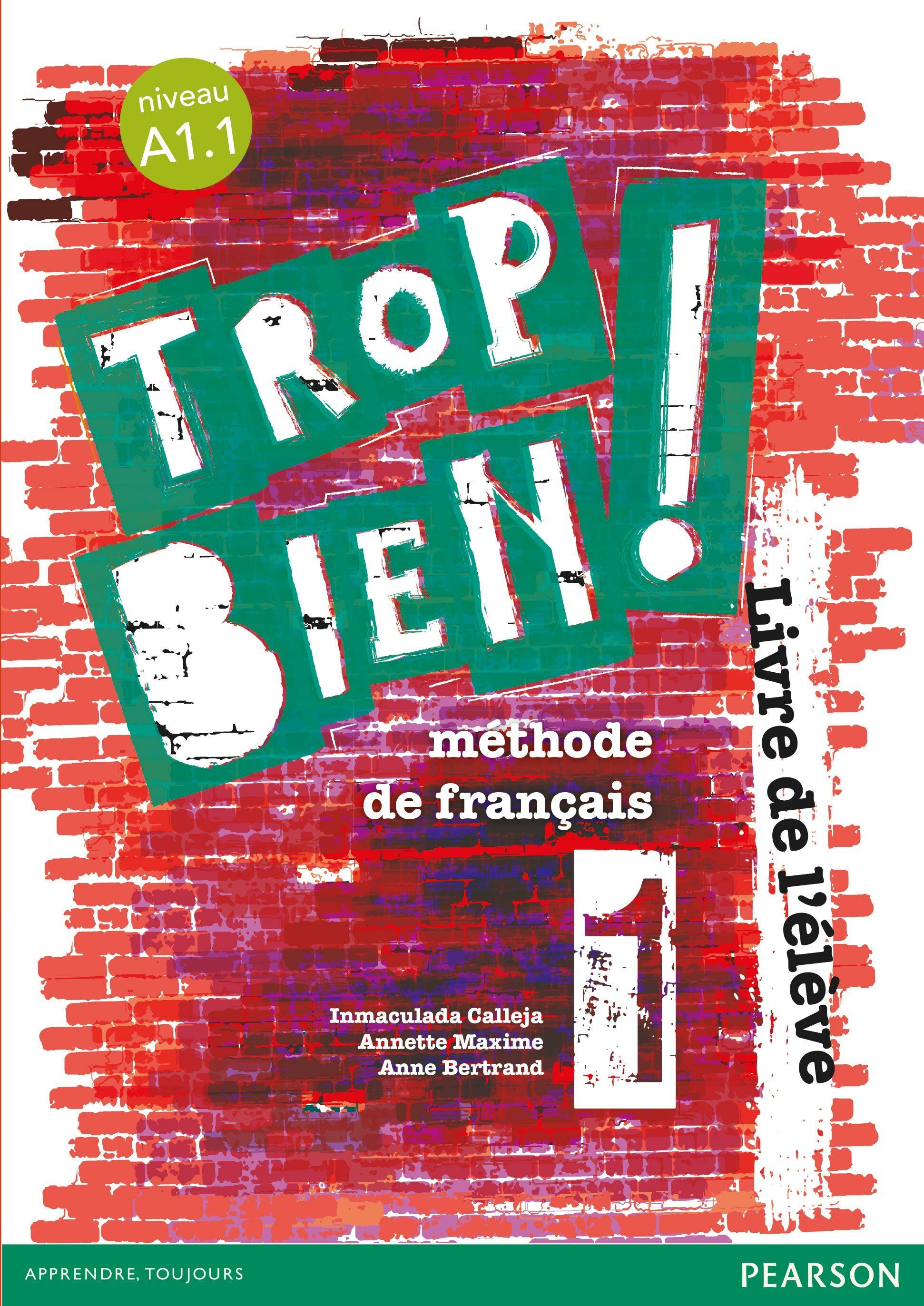 Trop Bien ! 1 Livre De L Élève por Vv.aa. epub