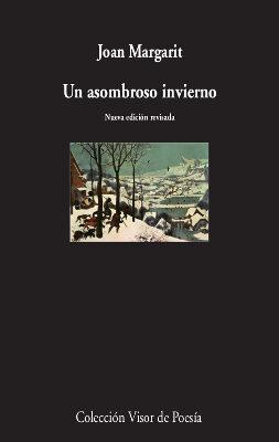 un asombroso invierno-joan margarit-9788498953275