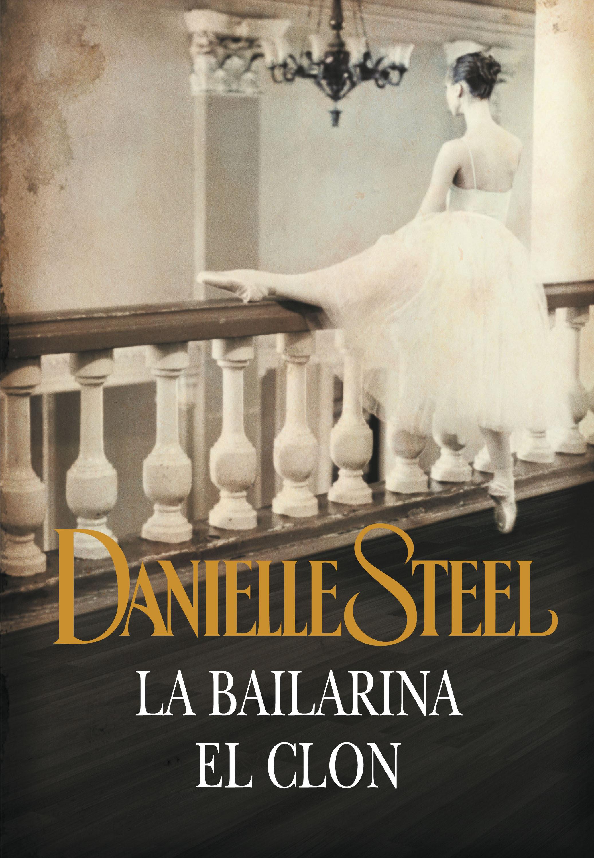 La bailarina el clon ebook danielle steel 9788499896175