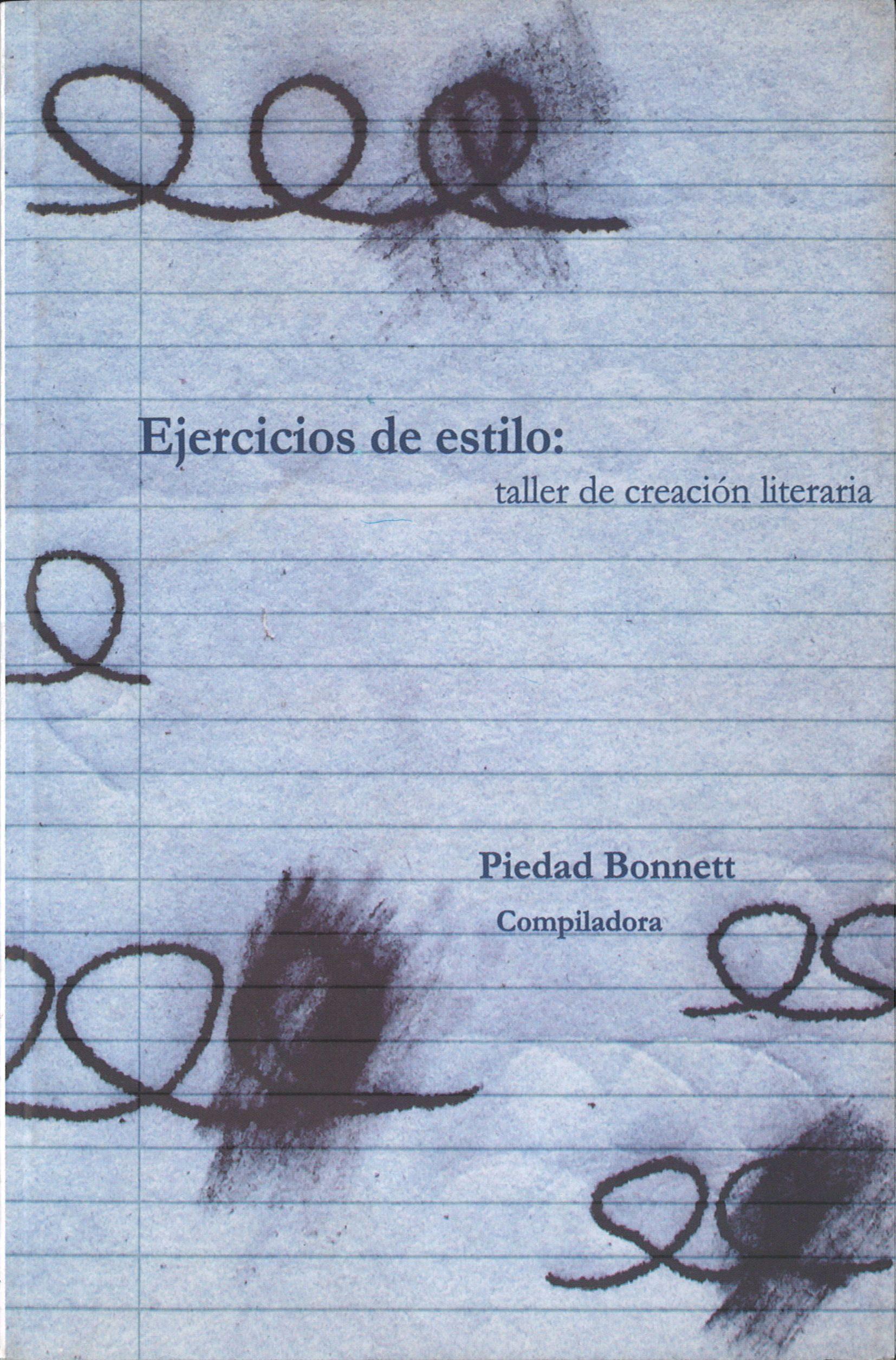 Ejercicios De Estilo: Taller De Creacion Literaria por Piedad Bonnett Gratis