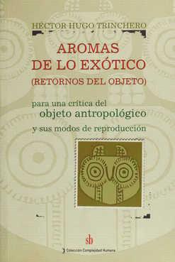 Aromas De Lo Exotico. Retornos Del Objeto por Hector Hugo Trinchero epub