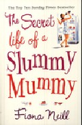 The Secret Life Of A Slummy Mummy por Neill Fiona epub