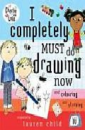 I Completely Must Do Drawing Now (series: Charlie & Lola) por Lauren Child