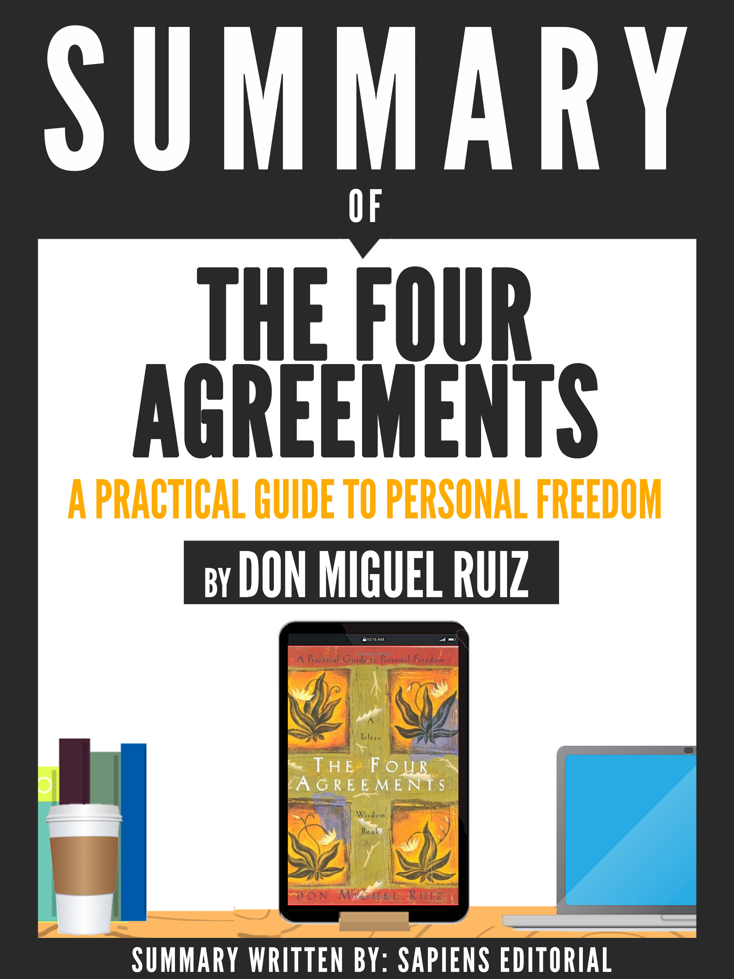 Summary Of The Four Agreements A Practical Guide To Personal