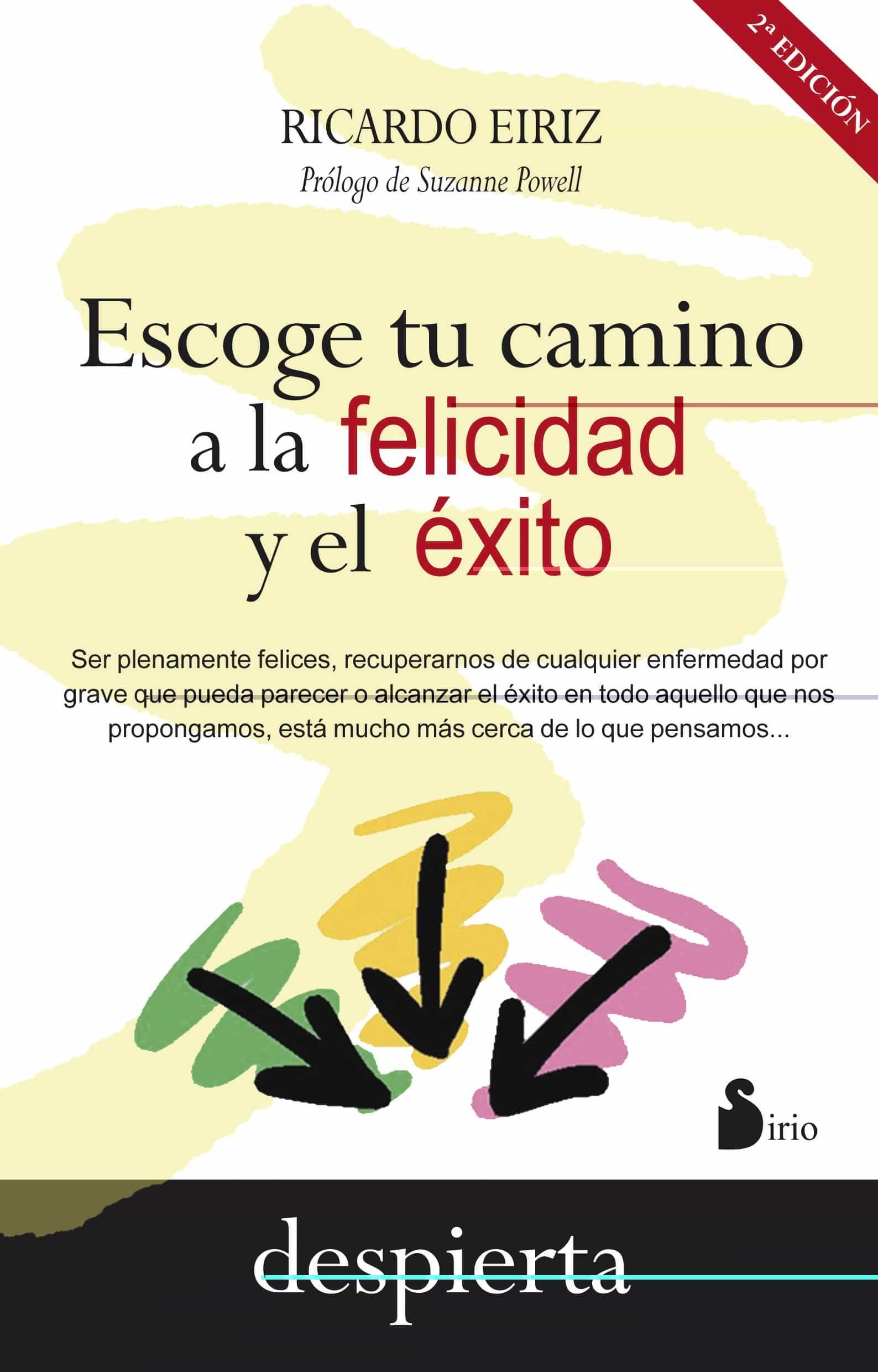 escoge tu camino a la felicidad y el éxito-ricardo eiriz-9788416233885