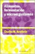 Alimentos: Fermentacion Y Microorganismos por Charles W. Bamforth epub