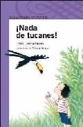 ¡nada De Tucanes! por Elsa Bornemann