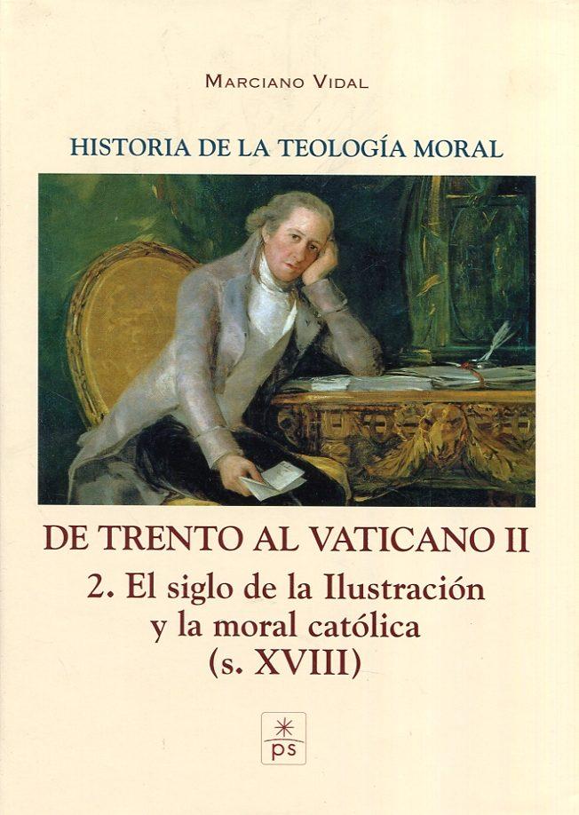 Trento Al Vaticano Ii: 2. El Siglo De La Ilustracion Y La Moral Catolica (s. Xviii) por Marciano Vidal Garcia epub