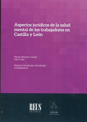 Aspectos Jurídicos De La Salud Mental De Los Trabajadores En Castilla León por Henar Alvarez Cuesta epub