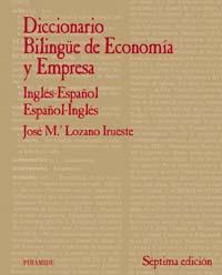 Diccionario Bilingüe De Economia Y Empresa (ingles-español, Españ L-ingles) (7ª Ed.) por Jose Maria Lozano Irueste Gratis