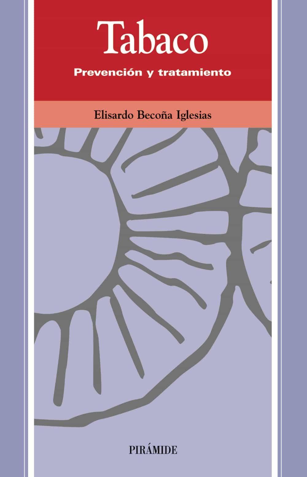 Tabaco: Prevencion Y Tratamiento por Elisardo Becoña Iglesias