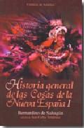Historia General De Las Cosas De La Nueva España I por Fray Bernardino De Sahagun epub