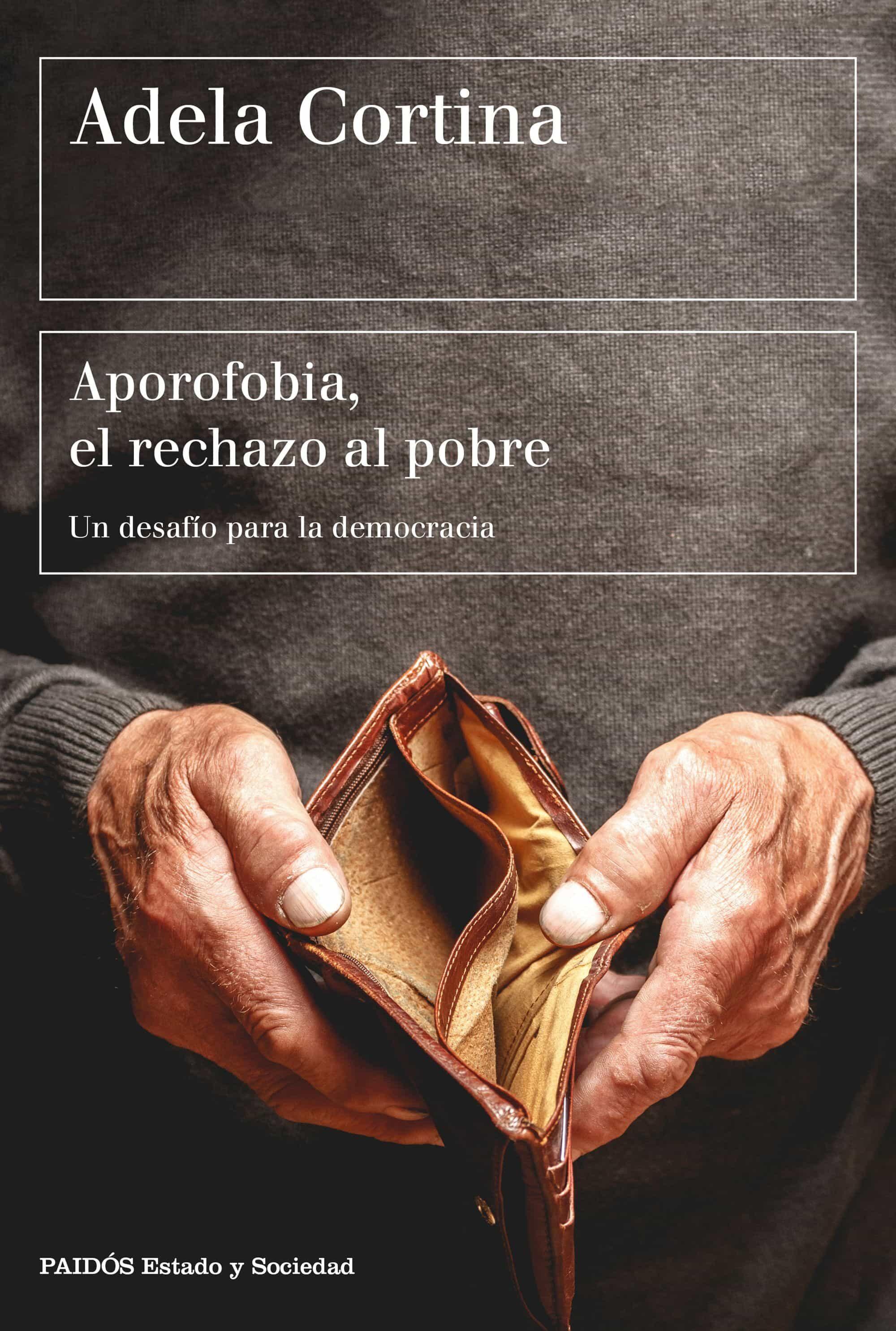 aporofobia, el rechazo al pobre: un desafio para la sociedad democratica-adela cortina orts-9788449333385