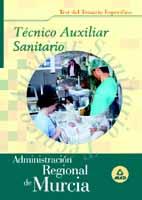 Tecnico Auxiliar Sanitario De La Administracion Regional De Murci A. Test Temario Especifico por Vv.aa.