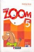 Mega Zoom 5: Activity + Reader + Cd (5º Educacion Primaria) por Vv.aa. epub